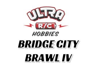 Ultra R/C Hobbies Bridge City Brawl IV